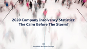 The UK's 2020 company insolvency statistics: the calm before the storm?