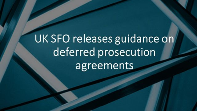 UK SFO releases guidance on deferred prosecution agreements: three areas of focus featured image