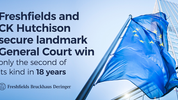 CK Telecoms judgment – a watershed for European merger control