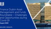Funds industry negotiates the first wave and stands ready to address the next set of challenges - Finance Dublin Yearbook 2020