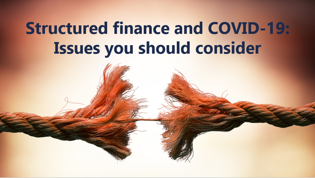 Structured finance and COVID-19: Issues you should consider featured image
