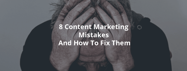 8 content marketing mistakes featured image