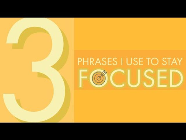 Three Phrases I Use to Stay Focused featured image