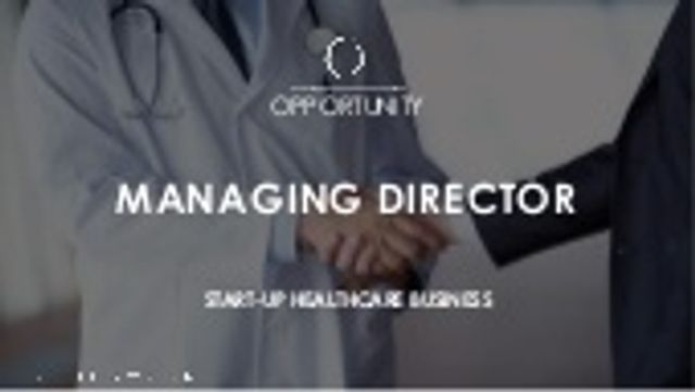 NEW OPPORTUNITY: Managing Director for a healthcare start-up featured image