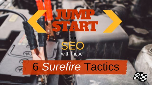 Jump-Start Your SEO With These 6 Surefire Tactics featured image