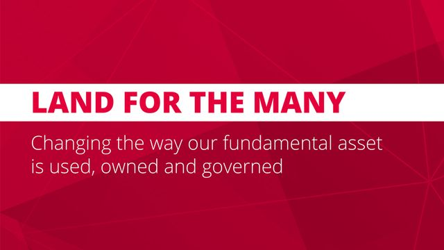"""Land for the Many"" - proposals to the Labour Party on possible reforms to the taxation of land featured image"