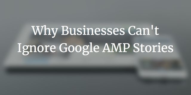 How to Increase Your Page Speed and User Experience with Google AMP Stories featured image