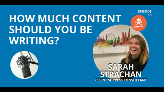 Podcast EP 15 - How much content should you be writing? featured image