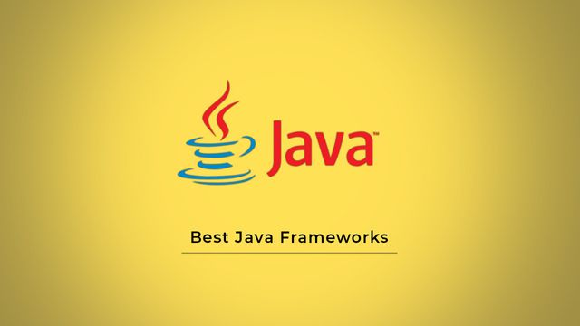 10 Best Frameworks In Java Programming Language featured image