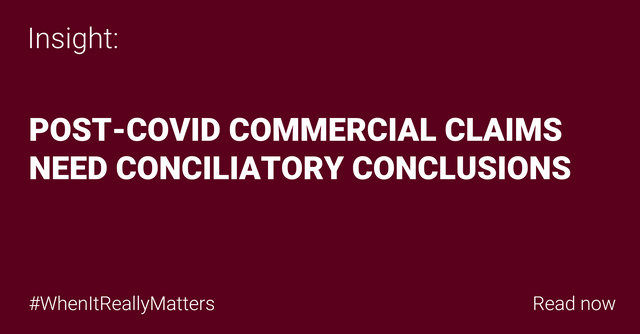 Post-COVID commercial claims need conciliatory conclusions featured image
