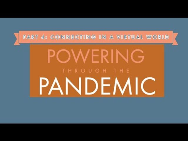 Powering through the Pandemic - Part 4: Connecting in a Virtual World featured image
