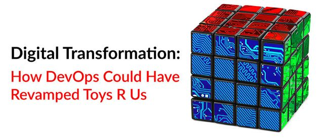 Could Devops strategy have saved Toys R Us? featured image
