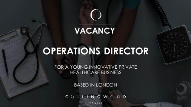 New Opportunity in Private Healthcare - Operations Director vacancy for a young, niche SME healthcare business in London featured image