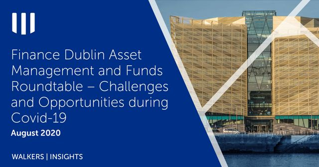 Funds industry negotiates the first wave and stands ready to address the next set of challenges - Finance Dublin Yearbook 2020 featured image