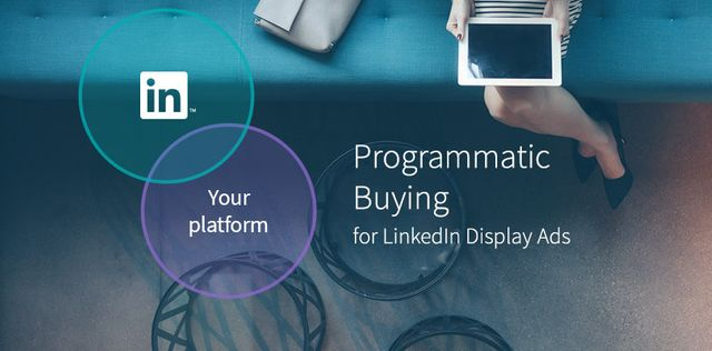 Programmatic Advertising on LinkedIn - What is it? featured image
