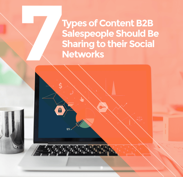 8 Types of Content B2B Salespeople Should Be Sharing to Their Social Networks featured image