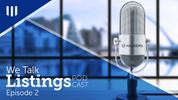 We Talk Listings Podcast Series: Episode 2