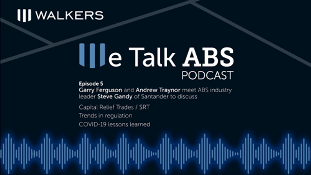 We Talk ABS Podcast: Episode 5 - Garry Ferguson and Andrew Traynor meet ABS industry leader Steve Gandy of Santander CIB featured image