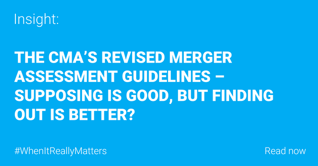 The CMA's revised merger assessment guidelines – Supposing is good, but finding out is better? featured image