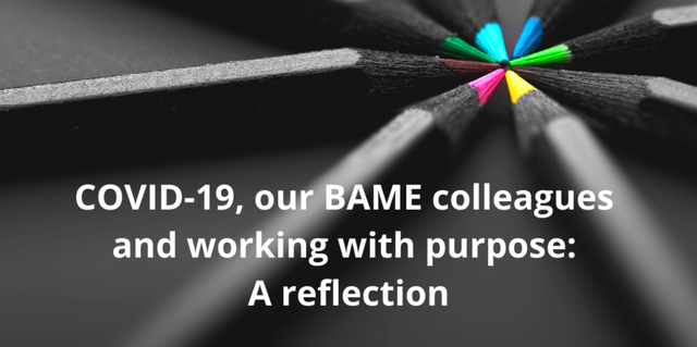 COVID-19, our BAME colleagues and working with purpose: a reflection featured image