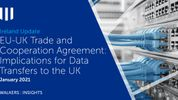 EU-UK Trade and Cooperation Agreement: Implications for Data Transfers to the UK