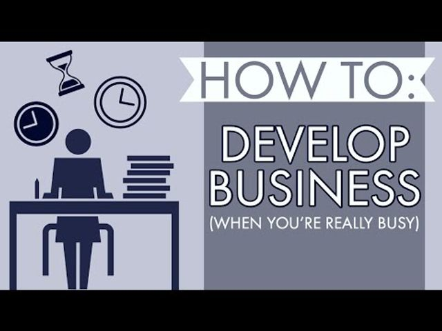 How to develop business - even when you are really busy featured image