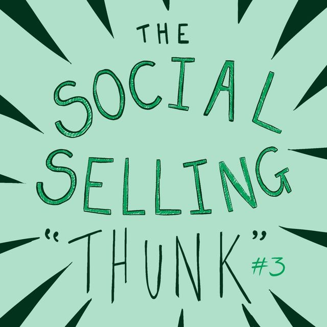 The Social Selling 'THUNK' - Episode #3 featured image