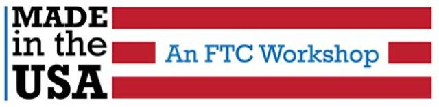 "FTC Announces ""Made in USA"" Workshop for the Fall featured image"