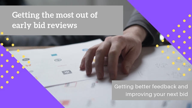 Getting the most out of early bid reviews featured image