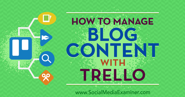 How to manage blog content with Trello featured image