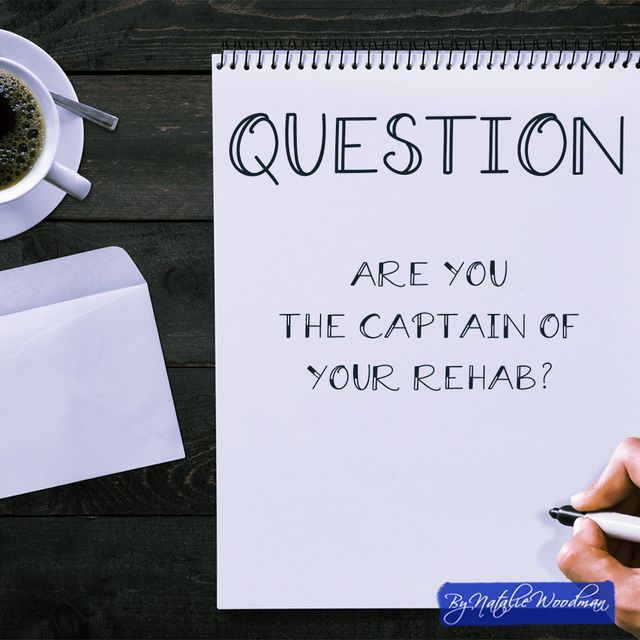 Are You The Captain Of Your Rehab? featured image