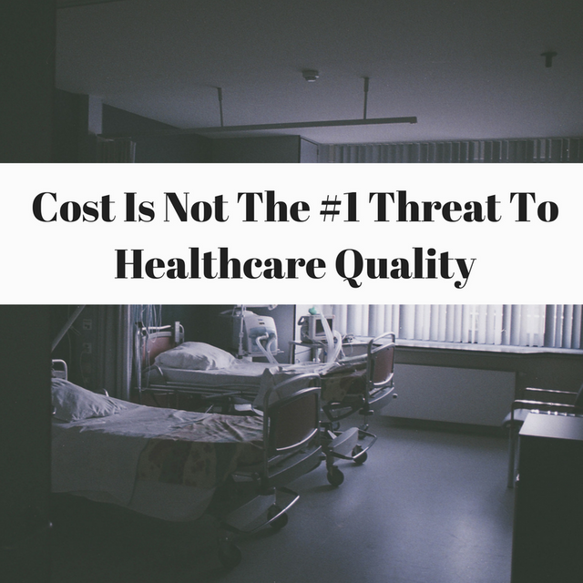 Cost is NOT the #1 threat to healthcare quality. featured image