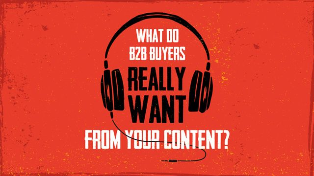 What do B2B Buyers Really Want From Your Content? featured image