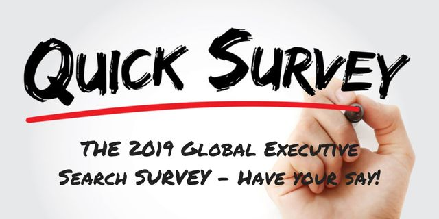 The 2019 Global Executive Search Survey - Share your views! featured image
