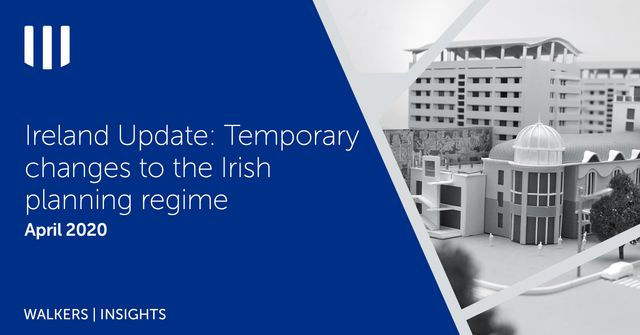 Ireland Update: Temporary changes to the Irish planning regime featured image