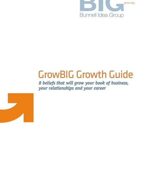 GrowBIG Growth Guide: 8 beliefs that will grow your book of business, your relationships, and your career featured image