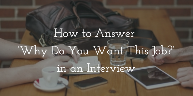 How to Answer 'Why Do You Want This Job?' in an Interview featured image