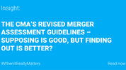 The CMA's revised merger assessment guidelines – Supposing is good, but finding out is better?