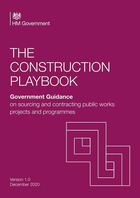 Public sector projects will be delivered faster, better and greener with the launch of the Construction Playbook today. featured image