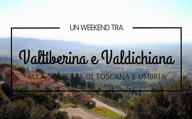Un weekend tra Valtiberina e Valdichiana featured image