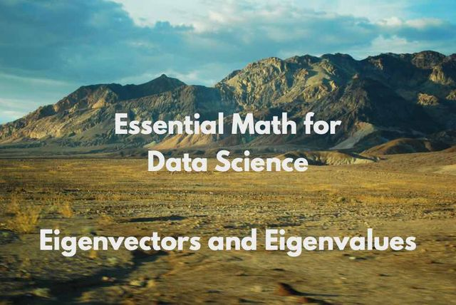 Essential Math for Data Science: Eigenvectors and application to PCA featured image