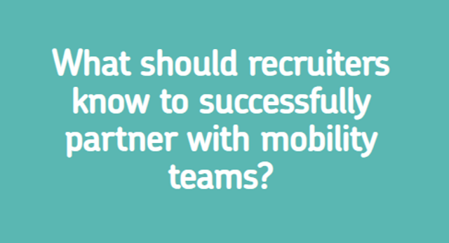 What should recruiters know to successfully partner with mobility teams? featured image