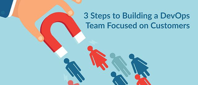 3 Steps to Building a DevOps Team Focused on Customers. featured image