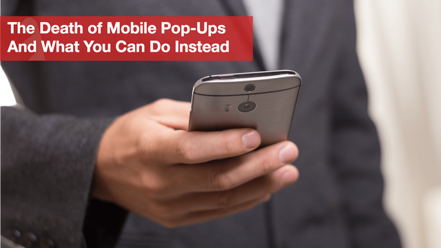 The death of mobile pop-ups and what you can do instead featured image
