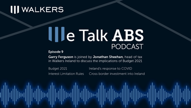 We Talk ABS Podcast: Episode 9 - Garry Ferguson is joined by Jonathan Sheehan, Head of Tax, to discuss the implications of Budget 2021 featured image