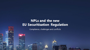 NPLs and the new EU Securitisation Regulation: compliance, challenges and conflicts
