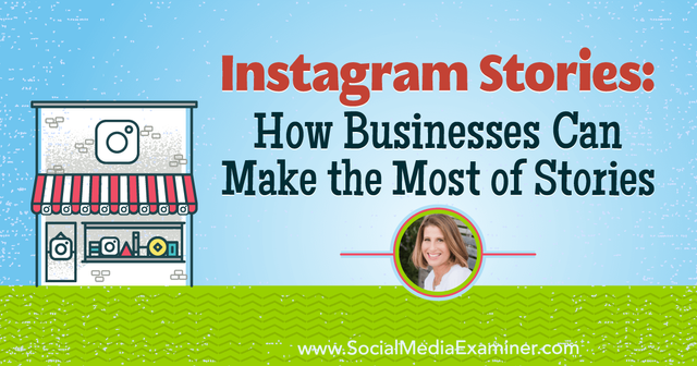 Instagram Stories: How Businesses Can Make the Most of Stories featured image