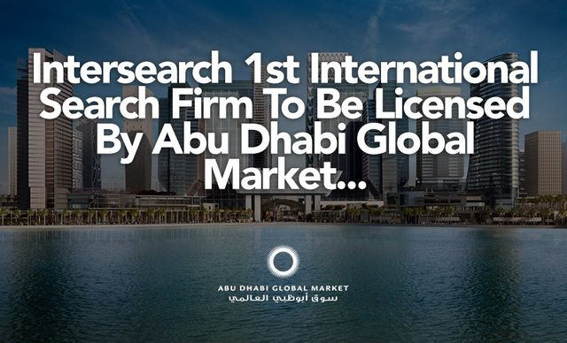 InterSearch Middle East Is First International Executive Search Firm To Be Licensed By Abu Dhabi Global Market featured image