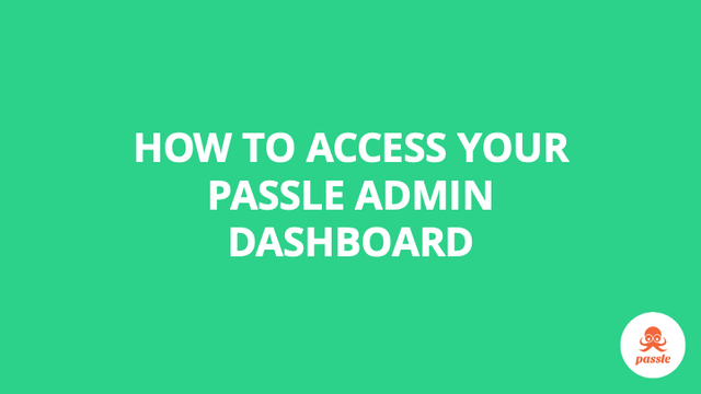 How to access the Passle Admin Dashboard – Passle Knowledge Base featured image