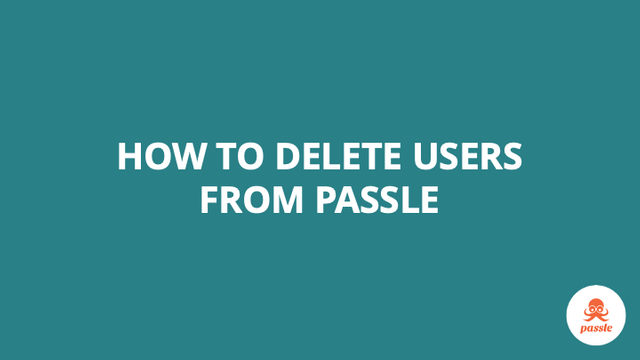 How to delete users from Passle  – Passle Knowledge Base featured image